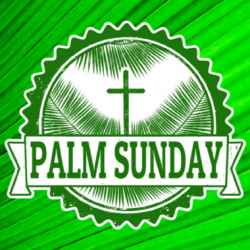 Palm Sunday: The Triumphal Entry