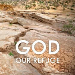 God, Our Refuge: House of the Hebrews, Part 2