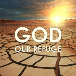God, Our Refuge: Keepin' My Eyes on You