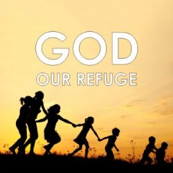 God, Our Refuge: The Law of Love, Part 2